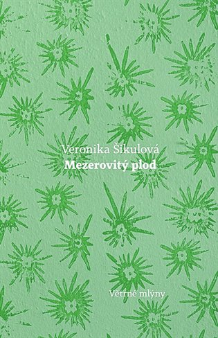 Mezerovitý plod - Veronika Šikulová | Booksquad.ink