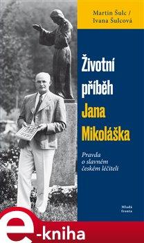 Obálka titulu Životní příběh Jana Mikoláška