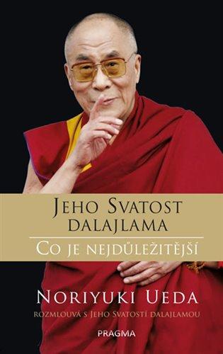 Jeho Svatost Dalajlama: Co je nejdůležitější