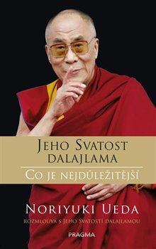 Obálka titulu Jeho Svatost Dalajlama: Co je nejdůležitější