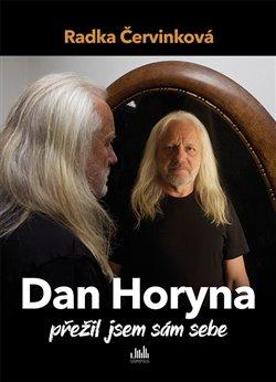 Obálka titulu Dan Horyna - Přežil jsem sám sebe