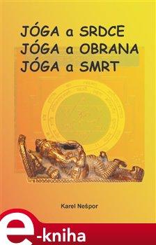 Obálka titulu Jóga a srdce, Jóga a obrana, Jóga a smrt