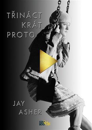 Třináctkrát proto - Jay Asher   Booksquad.ink