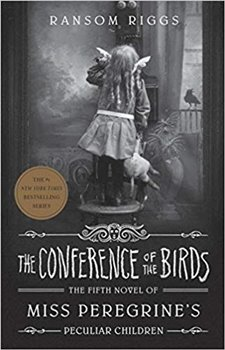Obálka titulu Conference of the Birds : Miss Peregrine