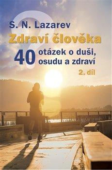 Obálka titulu Zdraví člověka - 40 otázek o duši, osudu a zdraví 2