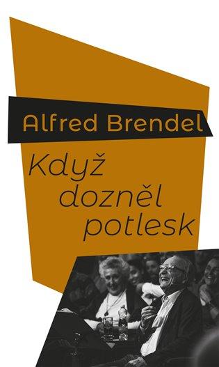 Když dozněl potlesk - Alfred Brendel | Booksquad.ink