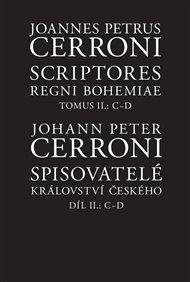 Spisovatelé království českého. Díl II.: C–D / Scriptores Regni Bohemiae Tomus II.: C-D