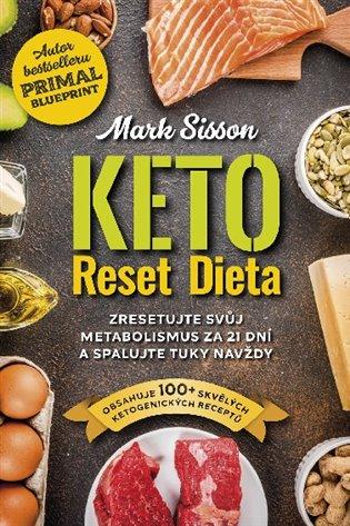 Keto Reset Dieta:Zresetujte svůj metabolismus za 21 dní a spalujte tuky navždy - Brad Kearns, | Booksquad.ink