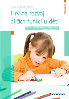 Obálka titulu Hry na rozvoj dílčích funkcí u dětí