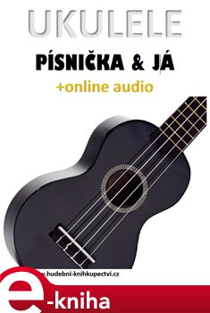 Obálka titulu Ukulele, písnička & já (+online audio)