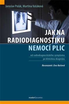 Obálka titulu Jak na radiodiagnostiku nemocí plic