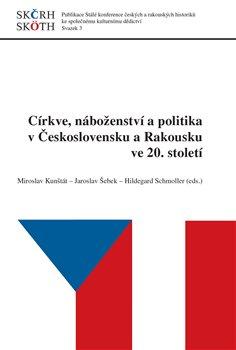 Obálka titulu Církve, náboženství a politika v Československu a Rakousku ve 20. století