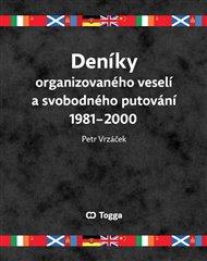 Deníky organizovaného veselí a svobodného putování 1981–2000