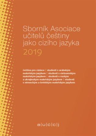 Sborník Asociace učitelů češtiny jako cizího jazyka 2019