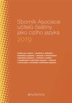 Obálka titulu Sborník Asociace učitelů češtiny jako cizího jazyka 2019