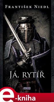 Obálka titulu Já, rytíř