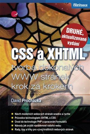 CSS a XHTML:tvorba dokonalých WWW stránek krok za krokem - 2., aktualizované vydání - David Procházka | Booksquad.ink