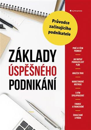 Základy úspěšného podnikání:Průvodce začínajícího podnikatele - Alena Šafrová Drášilová | Booksquad.ink