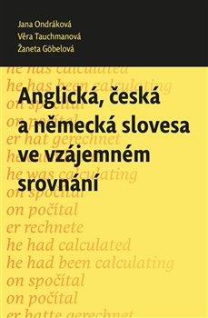 Obálka titulu Anglická, česká a německá slovesa ve vzájemném srovnání