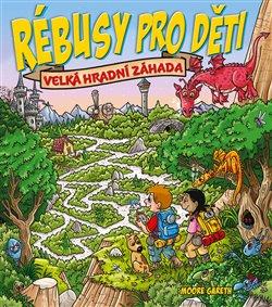 Obálka titulu Rébusy pro děti: Velká hradní záhada