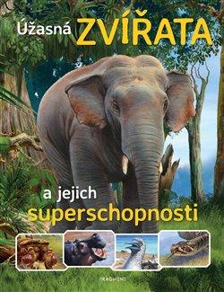 Obálka titulu Úžasná zvířata a jejich superschopnosti