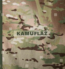 Obálka titulu Kamufláž. Kapitoly z dějin designu pozemního a námořního maskování