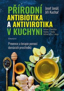Obálka titulu Přírodní antibiotika a antivirotika v kuchyni