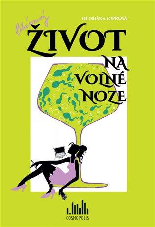 Bláznivý život na volné noze - Oldřiška Ciprová | Booksquad.ink