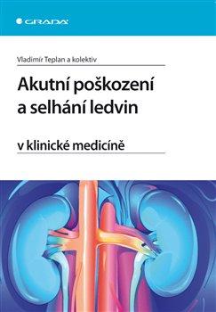 Obálka titulu Akutní poškození a selhání ledvin v klinické medicíně