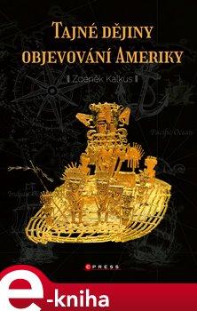 Tajné dějiny objevování Ameriky