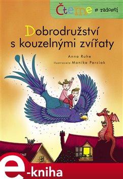 Čteme s radostí – Dobrodružství s kouzelnými zvířaty - Anna Ruhe