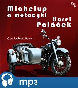 Michelup a motocykl, mp3 - Karel Poláček