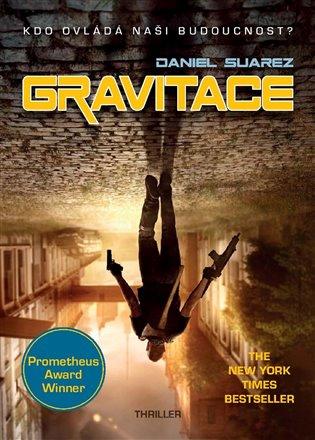 Gravitace:Kdo ovládá naši budoucnost? - Daniel Suarez   Booksquad.ink