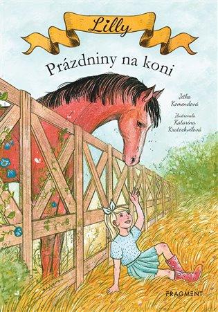 Lilly - Prázdniny na koni - Jitka Komendová | Booksquad.ink