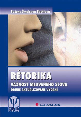 Rétorika:Vážnost mluveného slova, 2., aktualizované vydání - Božena Buchtová | Booksquad.ink