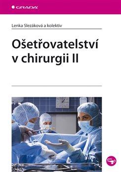 Ošetřovatelství v chirurgii II