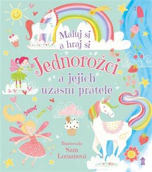 Jednorožci a jejich úžasní přátelé - Sam Lomanová | Booksquad.ink