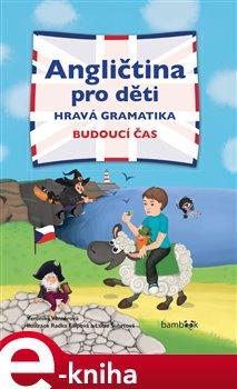Obálka titulu Angličtina pro děti - hravá gramatika