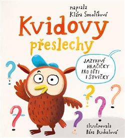 Obálka titulu Kvidovy přeslechy - Jazykové hračičky pro děti i sovičky