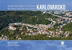 Obálka titulu Karlovarsko z nebe / Karlovy Vary Region From Heaven / Die Region Karlsbad vom Himmel