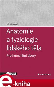 Obálka titulu Anatomie a fyziologie lidského těla