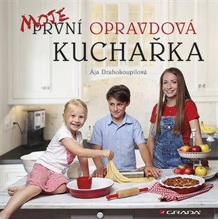 Moje první opravdová kuchařka - Ája Drahokoupilová | Booksquad.ink