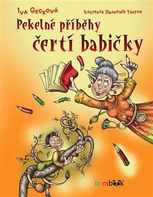 Pekelné příběhy čertí babičky - Iva Gecková | Booksquad.ink