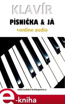 Obálka titulu Klavír, písnička & já (+online audio)