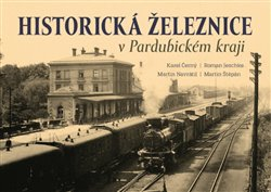 Obálka titulu Historická železnice v Pardubickém kraji