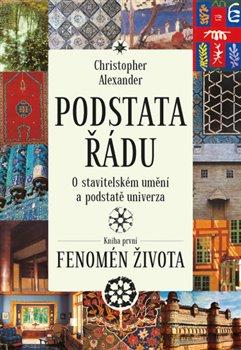 Obálka titulu Podstata řádu: O stavitelském umění a podstatě univerza