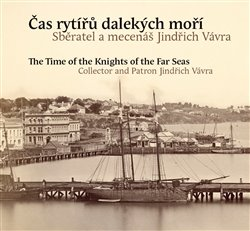 Obálka titulu Čas rytířů dalekých moří / The Time of the Knights of the Far Seas