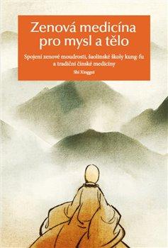 Obálka titulu Zenová medicína pro mysl a tělo