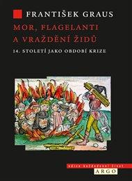 Mory, mrskači a vraždění Židů. 14. století jako doba krize