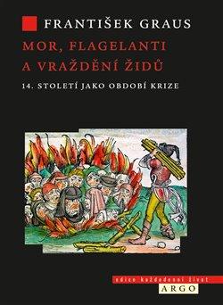 Obálka titulu Mor, flagelanti a vraždění Židů